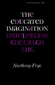 Cover of: The educated imagination by Northrop Frye