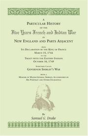 Cover of: A particular history of the five years French and Indian war in New England and parts adjacent by Samuel Gardner Drake