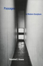 Cover of: Passages in modern sculpture by Rosalind E. Krauss