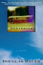 Cover of: Dexterity by Douglas Bauer