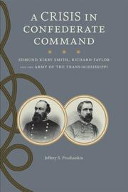 Cover of: A crisis in Confederate command by Jeffery S. Prushankin