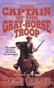 Cover of: The captain of the Gray-horse troop by Hamlin Garland