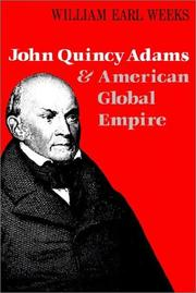 Cover of: John Quincy Adams and American Global Empire by William Earl Weeks