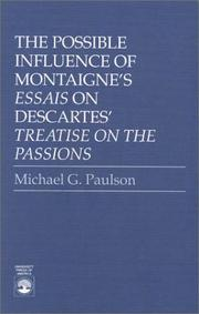 Cover of: The possible influence of Montaigne's Essais on Descartes' Treatise on the passions by Michael G. Paulson