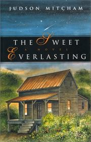 Cover of: The Sweet Everlasting by Judson Mitcham