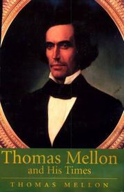 Cover of: Thomas Mellon and his times by Thomas Mellon