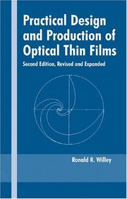 Cover of: Practical design and production of optical thin films by Ronald R. Willey