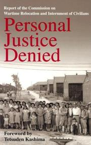 Cover of: Personal justice denied by United States. Commission on Wartime Relocation and Internment of Civilians.