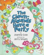 Cover of: The clown-arounds have a party by Joanna Cole
