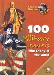 Cover of: 100 Military Leaders Who Changed the World (People Who Changed the World) by Samuel Willard Crompton, Samuel Etinde Crompton