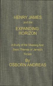 Cover of: Henry James and the expanding horizon by Osborn Andreas