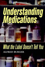 Cover of: Understanding Medications by Alfred Burger