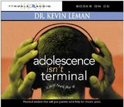 Cover of: Adolescence Isn't Terminal by Dr. Kevin Leman