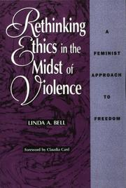 Cover of: Rethinking ethics in the midst of violence by Linda A. Bell