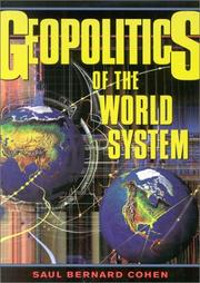 Cover of: Geopolitics of the World System by Saul Bernard Cohen