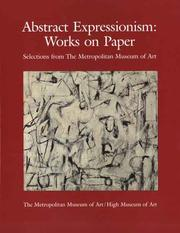 Cover of: Abstract Expressionism Works on Paper, Selections from the Metropolitan Museum of Art by Lisa Mintz Messinger