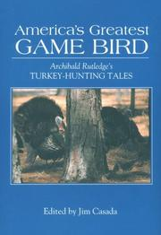Cover of: America's greatest game bird by Archibald Hamilton Rutledge