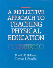 Cover of: A reflective approach to teaching physical education by Donald R. Hellison