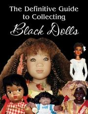 The Definitive Guide to Collecting Black Dolls Debbie Behan Garrett