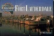 Cover of: Florida Sights and Scenes of Fort Lauderdale (Florida, Sights and Scenes of) by H. Milo Stewart