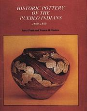 Cover of: Historic pottery of the Pueblo Indians, 1600-1880 by Larry Frank