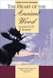 Cover of: The heart of the ancient wood by Charles G. D. Roberts