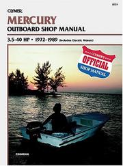 Cover of: Mercury outboard shop manual, 3.5-40 hp by Kalton C. Lahue