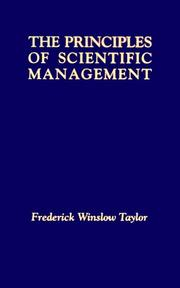 Cover of: The Principles of Scientific Management by Frederick Winslow Taylor, Frederick W. Taylor