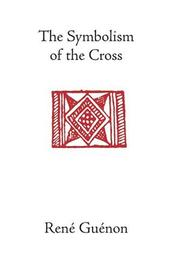 Cover of: Symbolism of the cross by René Guénon