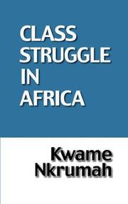 Cover of: Class struggle in Africa by Kwame Nkrumah