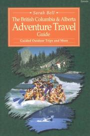 Cover of: British Columbia & Alberta Adventure Travel Guide (British Columbia & Alberta Travel Guide) by Sarah Bell