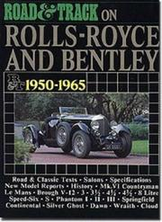 Road and Track on Rolls Royce and Bentley, 1950-1965 (Brooklands Books Road Tests Series) R. M. Clarke