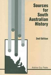 Cover of: Sources for South Australian history by Andrew Guy Peake