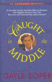 Cover of: Caught in the middle by Gayle G. Roper