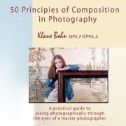 Cover of: 50 Principles of Composition in Photography by Klaus Bohn