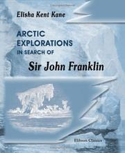 Cover of: Arctic explorations in search of Sir John Franklin by Elisha Kent Kane