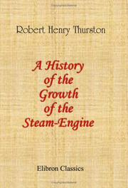 Cover of: A history of the growth of the steam-engine by Robert Henry Thurston