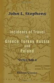 Cover of: Incidents of travel in Greece, Turkey, Russia, and Poland by John Lloyd Stephens