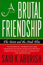 Cover of: A brutal friendship by Saïd K. Aburish