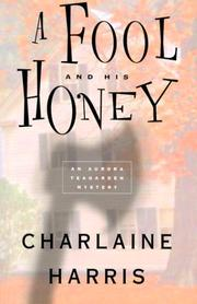 Cover of: A fool and his honey by Charlaine Harris