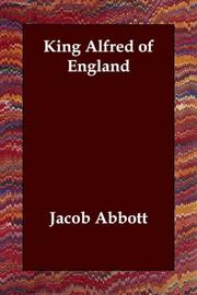 Cover of: King Alfred of England by Jacob Abbott