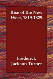 Cover of: Rise of the New West, 1819-1829 by Frederick Jackson Turner