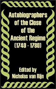 Cover of: Autobiographers of the Close of the Ancient Regime 1740 - 1780 by Nicholas Van Rijn