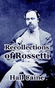 Cover of: Recollections Of Rossetti by Hall Caine