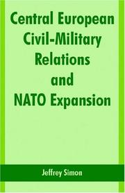 Cover of: Central European civil-military relations and NATO expansion by Jeffrey Simon