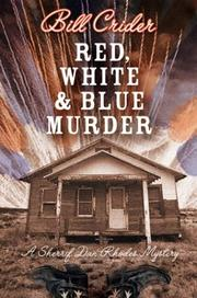 Cover of: Red, white, and blue murder by Bill Crider