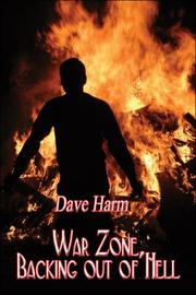 War Zone, Backing out of Hell Dave Harm