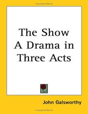 Cover of: The Show a Drama in Three Acts by John Galsworthy