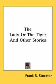 Cover of: The lady or the tiger, and other stories by Frank Tenney Stockton