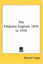 Cover of: The Empress Eugenie 1870 to 1910 by Edward Legge